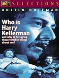 Who Is Harry Kellerman and Why Is He Saying Those Terrible Things About Me