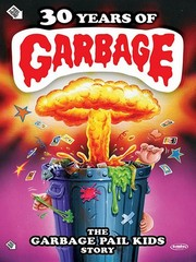 30 Years of Garbage - The Garbage Pail Kids